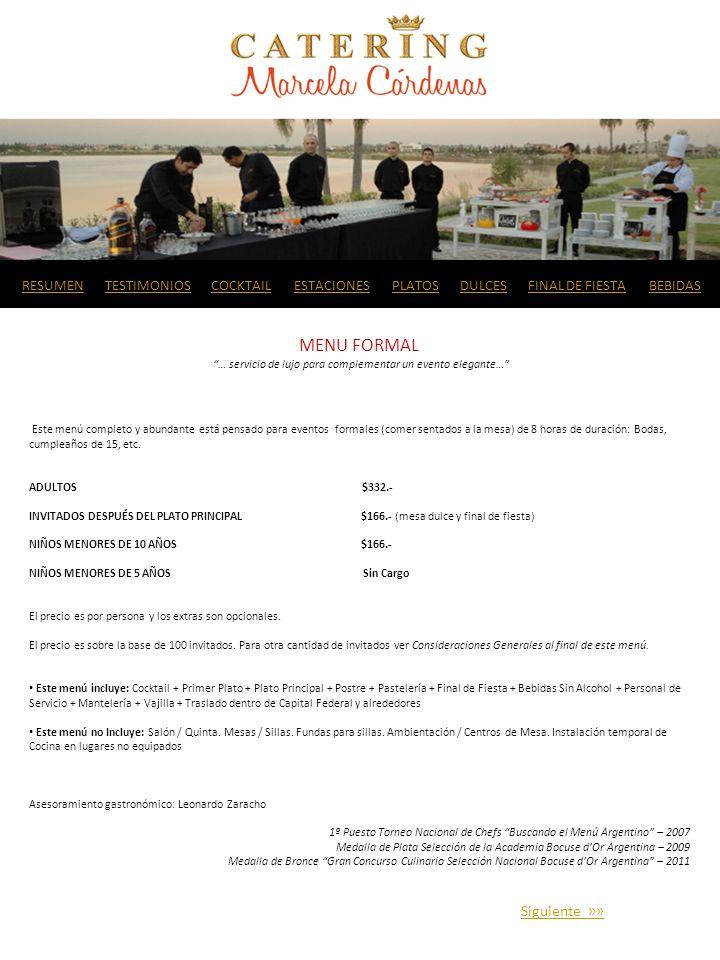 MENU FORMAL … servicio de lujo para complementar un evento elegante… Este menú completo y abundante está pensado para eventos formales (comer sentados