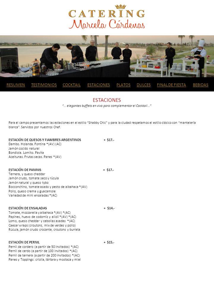 ESTACIONES … elegantes buffets en vivo para complementar el Cocktail… Para el campo presentamos las estaciones en el estilo Shabby Chic y para la ciud
