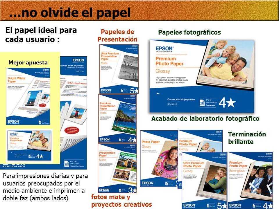 …no olvide el papel El papel ideal para cada usuario : Para impresiones diarias y para usuarios preocupados por el medio ambiente e imprimen a doble f