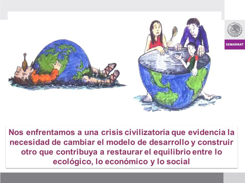 Nos enfrentamos a una crisis civilizatoria que evidencia la necesidad de cambiar el modelo de desarrollo y construir otro que contribuya a restaurar el equilibrio entre lo ecológico, lo económico y lo social