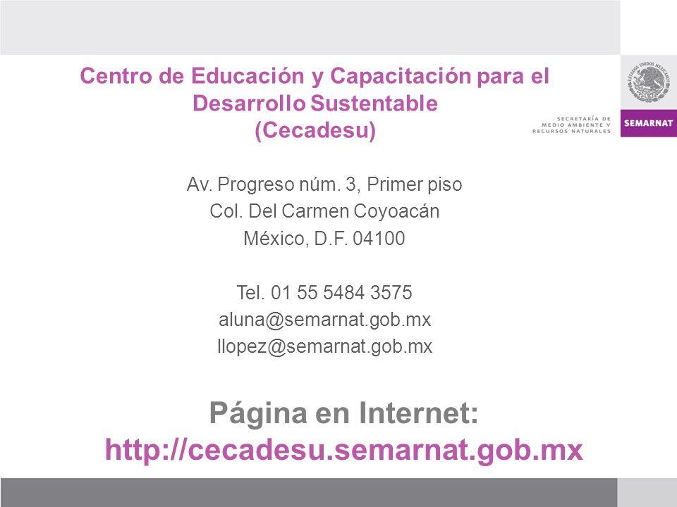 Centro de Educación y Capacitación para el Desarrollo Sustentable (Cecadesu) Av.