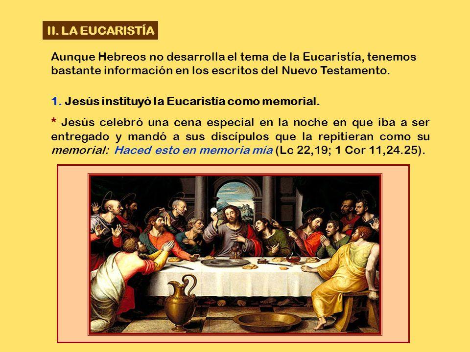 * Hebreos sólo alude a los temas de la Eucaristía y del ministerio sacerdotal. Los da por supuestos y conocidos por los lectores. Insiste en el sacrif