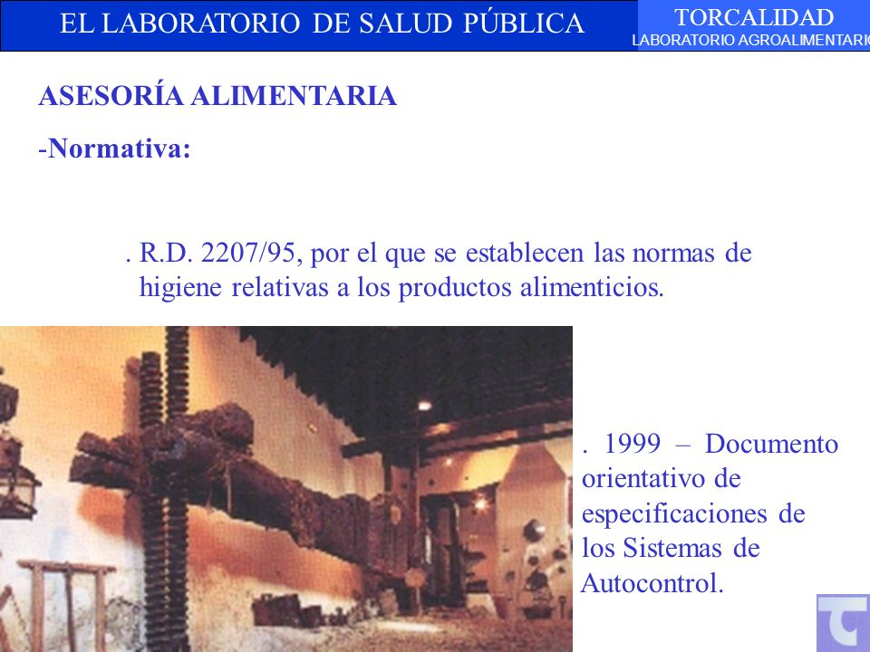 EL LABORATORIO DE SALUD PÚBLICA TORCALIDAD LABORATORIO AGROALIMENTARIO ASESORÍA ALIMENTARIA -Normativa:. R.D. 2207/95, por el que se establecen las no