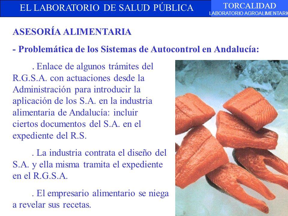 EL LABORATORIO DE SALUD PÚBLICA TORCALIDAD LABORATORIO AGROALIMENTARIO ASESORÍA ALIMENTARIA - Problemática de los Sistemas de Autocontrol en Andalucía: Enlace de algunos trámites del R.G.S.A.