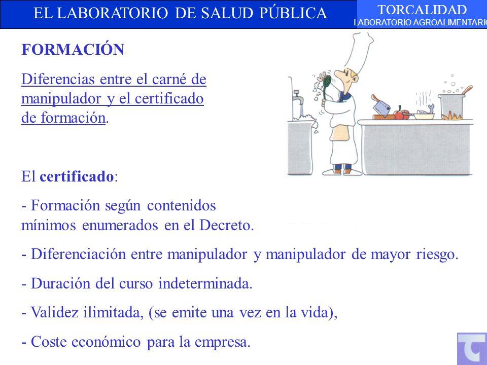 EL LABORATORIO DE SALUD PÚBLICA TORCALIDAD LABORATORIO AGROALIMENTARIO FORMACIÓN Diferencias entre el carné de manipulador y el certificado de formación.
