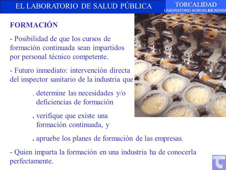 EL LABORATORIO DE SALUD PÚBLICA TORCALIDAD LABORATORIO AGROALIMENTARIO FORMACIÓN - Posibilidad de que los cursos de formación continuada sean impartidos por personal técnico competente.