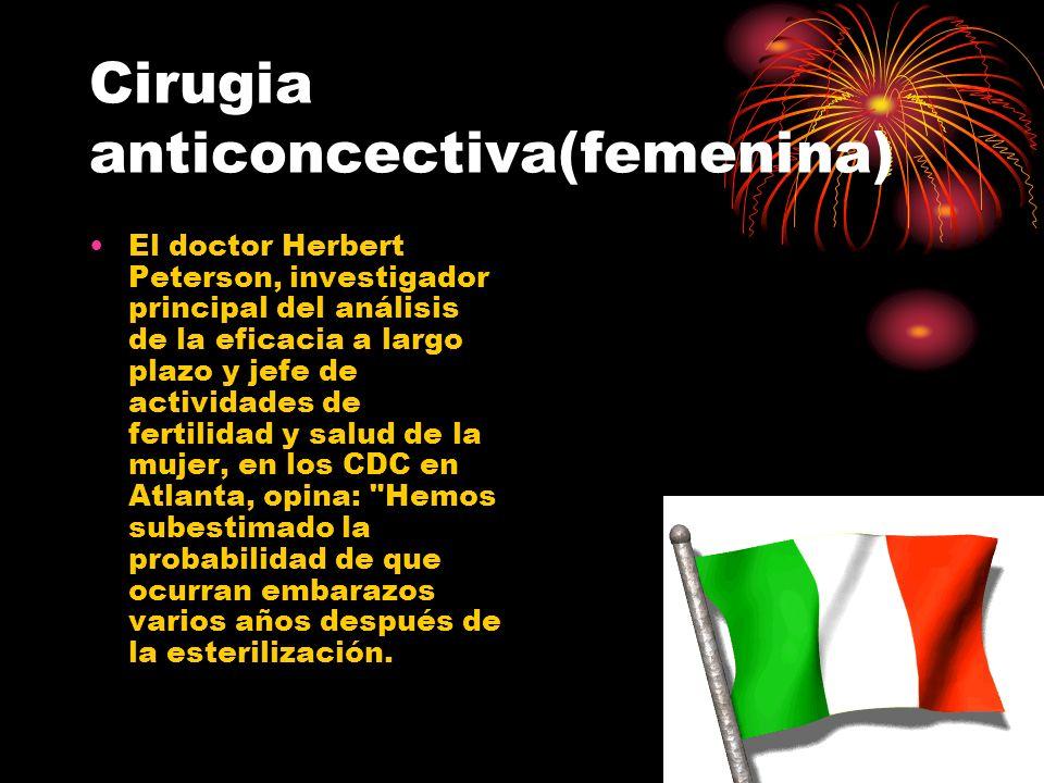 Cirugia anticoncectiva(femenina) El doctor Herbert Peterson, investigador principal del análisis de la eficacia a largo plazo y jefe de actividades de