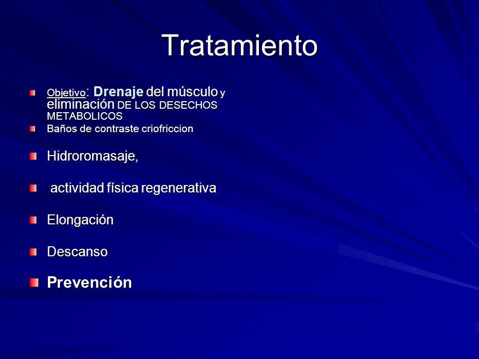 Tratamiento Objetivo : Drenaje del músculo y eliminación DE LOS DESECHOS METABOLICOS Baños de contraste criofriccion Hidroromasaje, actividad física r