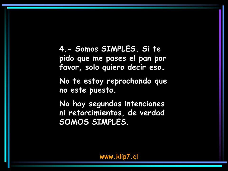www.klip7.cl 5.- Somos SIMPLES.