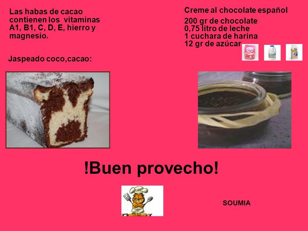 Las habas de cacao contienen los vitaminas A1, B1, C, D, E, hierro y magnesio. Jaspeado coco,cacao: 200 gr de chocolate 0,75 litro de leche 1 cuchara