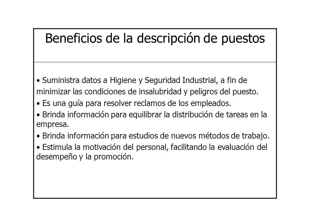 Beneficios de la descripción de puestos Suministra datos a Higiene y Seguridad Industrial, a fin de minimizar las condiciones de insalubridad y peligr