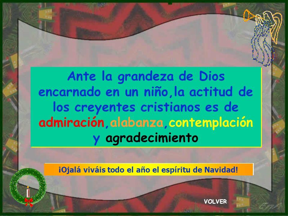La Virgen concebirá y dará a luz un hijo, y le pondrá por nombre Enmanuel, que significa Dios-con-nosotros (Mt 1,23) VOLVER ¡Ojalá viváis todo el año el espíritu de Navidad!
