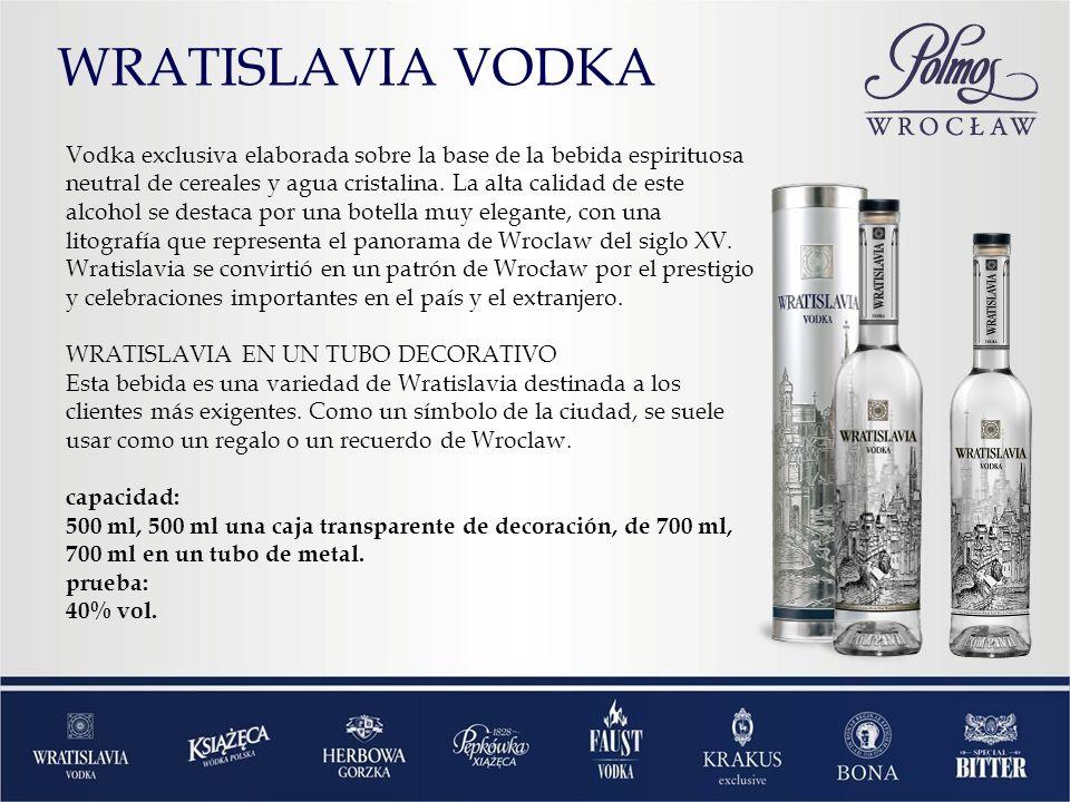 WRATISLAVIA VODKA Vodka exclusiva elaborada sobre la base de la bebida espirituosa neutral de cereales y agua cristalina. La alta calidad de este alco