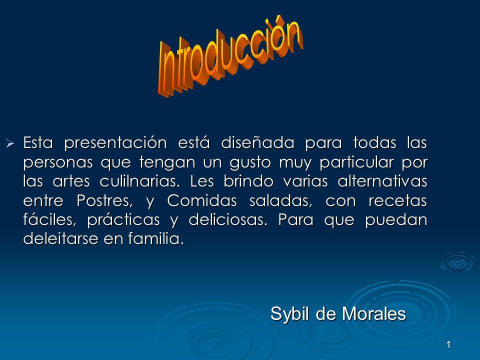 1 Esta presentación está diseñada para todas las personas que tengan un gusto muy particular por las artes culilnarias.