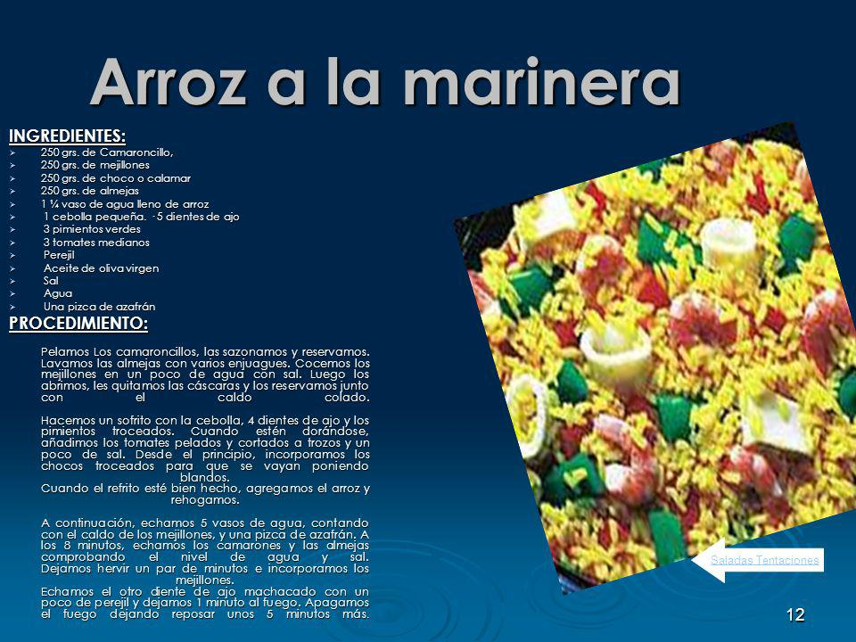 12 Arroz a la marinera INGREDIENTES: 250 grs.de Camaroncillo, 250 grs.