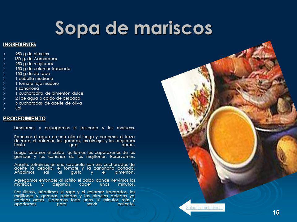 15 Sopa de mariscos INGREDIENTES 250 g de almejas 250 g de almejas 150 g.