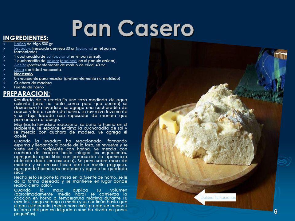 6 Pan Casero NGREDIENTES: INGREDIENTES: Harina de trigo 500 gr.