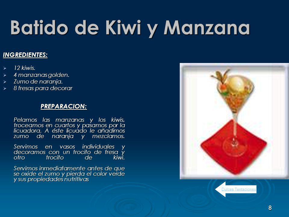 8 Batido de Kiwi y Manzana INGREDIENTES: 12 kiwis.