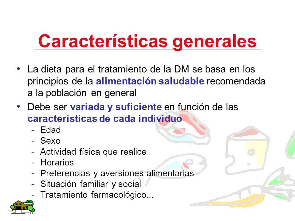 Características generales La dieta para el tratamiento de la DM se basa en los principios de la alimentación saludable recomendada a la población en g