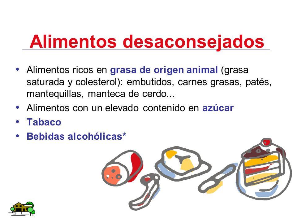 Alimentos desaconsejados Alimentos ricos en grasa de origen animal (grasa saturada y colesterol): embutidos, carnes grasas, patés, mantequillas, mante
