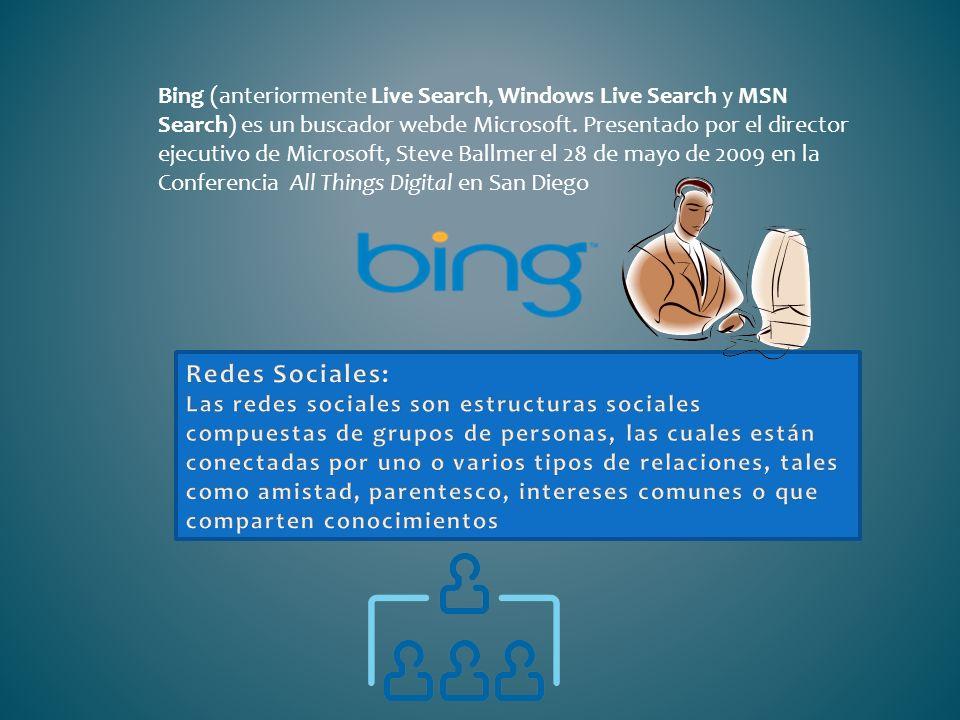 Bing (anteriormente Live Search, Windows Live Search y MSN Search) es un buscador webde Microsoft. Presentado por el director ejecutivo de Microsoft,
