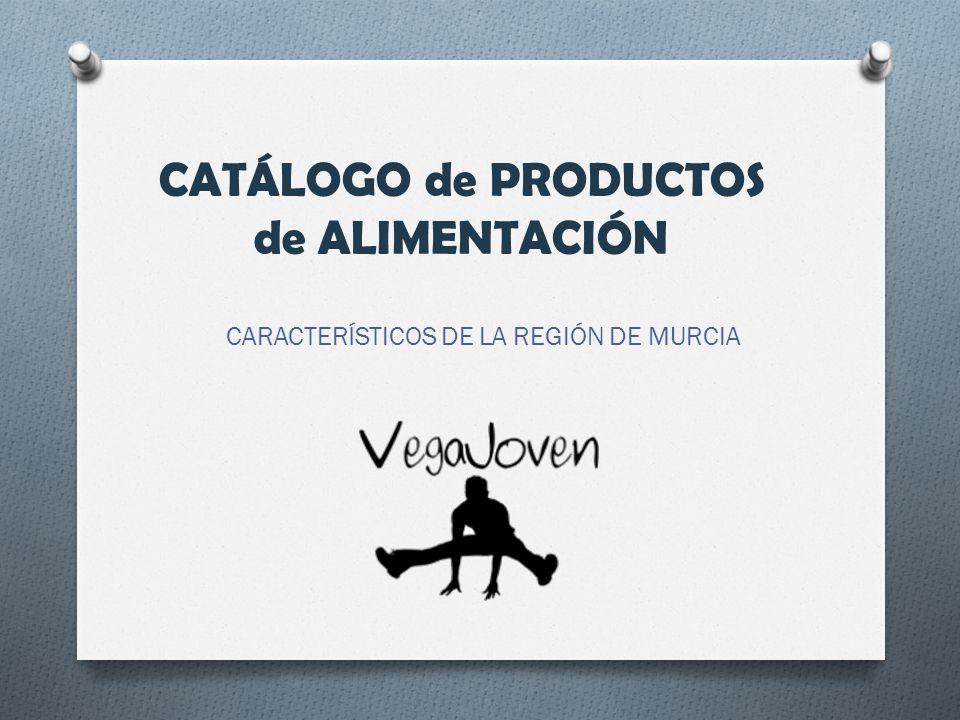 CATÁLOGO de PRODUCTOS de ALIMENTACIÓN CARACTERÍSTICOS DE LA REGIÓN DE MURCIA