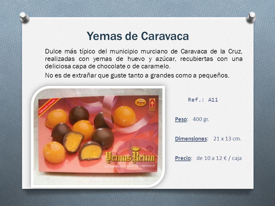 Yemas de Caravaca Dulce más típico del municipio murciano de Caravaca de la Cruz, realizadas con yemas de huevo y azúcar, recubiertas con una deliciosa capa de chocolate o de caramelo.