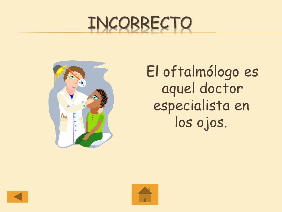 Identifica al Servidor Público.a. Oftalmólogo Oftalmólogo b.