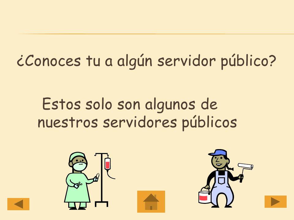 ¿Conoces tu a algún servidor público? Estos solo son algunos de nuestros servidores públicos