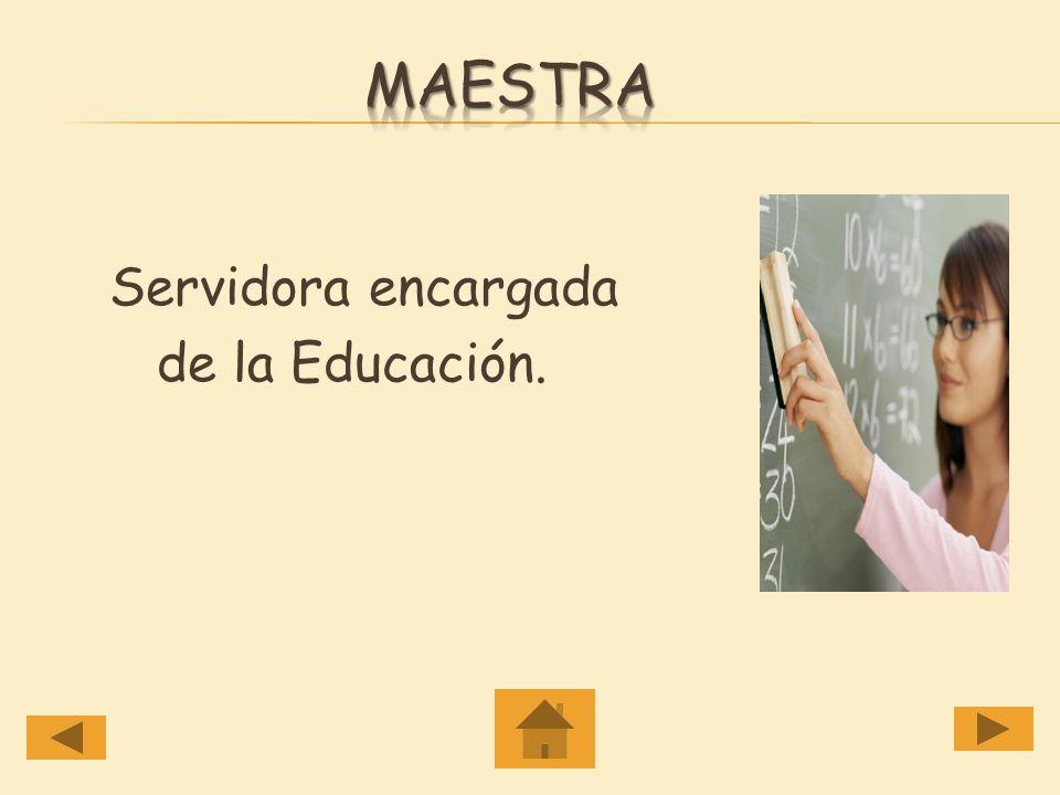 Servidora encargada de la Educación.