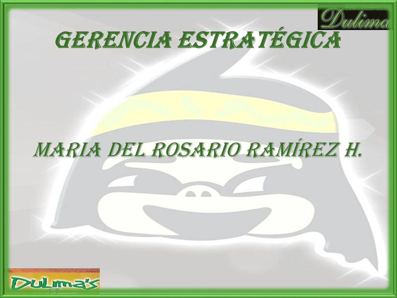 Gerencia estratégica MARIA DEL ROSARIO RAMÍREZ H.