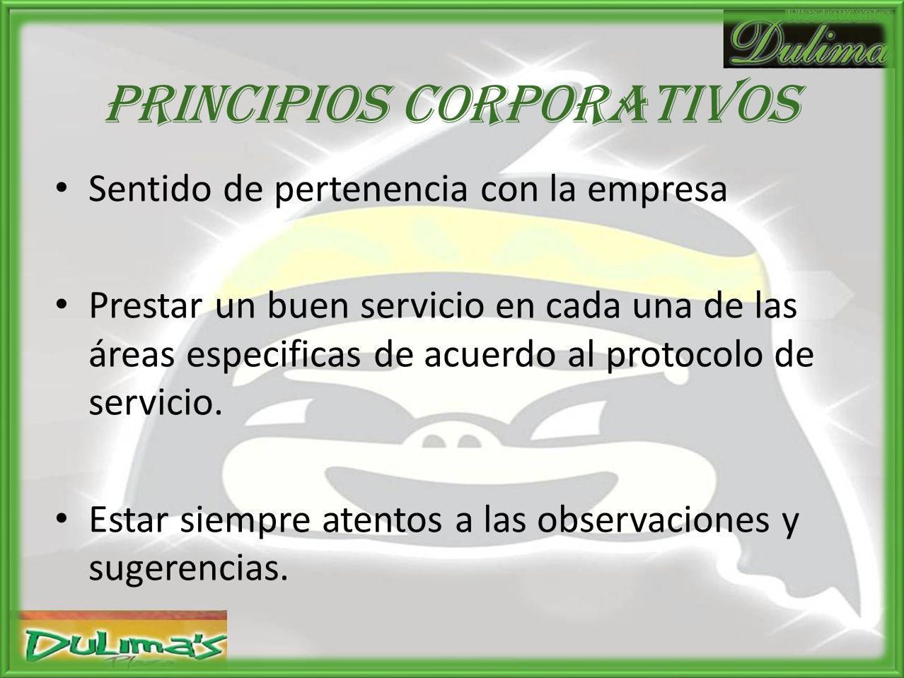 PRINCIPIOS CORPORATIVOS Código de conducta empresarial Respeto por el cliente interno como externo Cumplimiento por las normas de BPM Requerimientos d