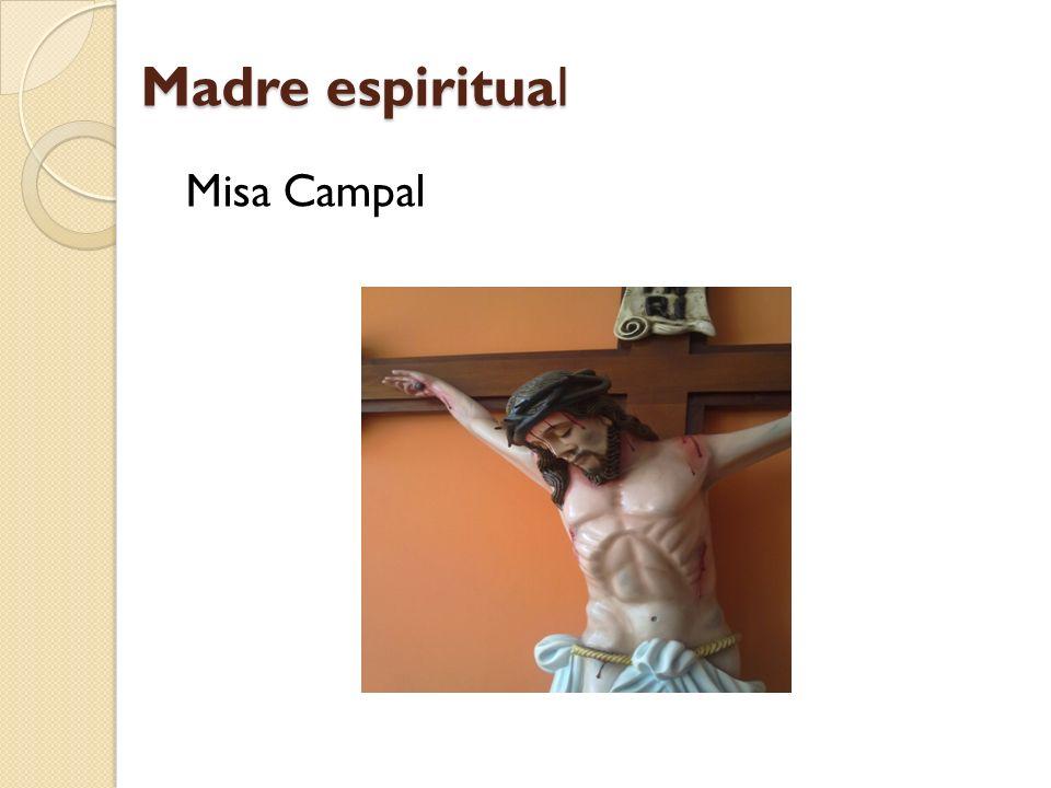 Madre espiritual Madre espiritual Misa Campal