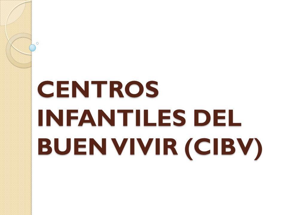 CENTROS INFANTILES DEL BUEN VIVIR (CIBV)