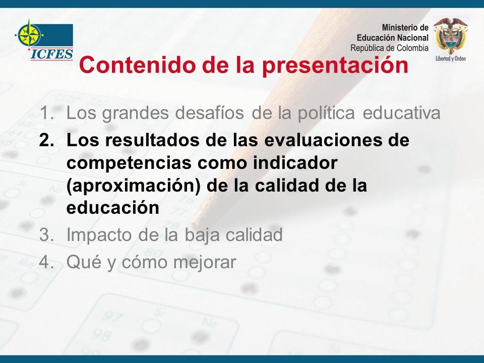Contenido de la presentación 1.Los grandes desafíos de la política educativa 2.Los resultados de las evaluaciones de competencias como indicador (apro