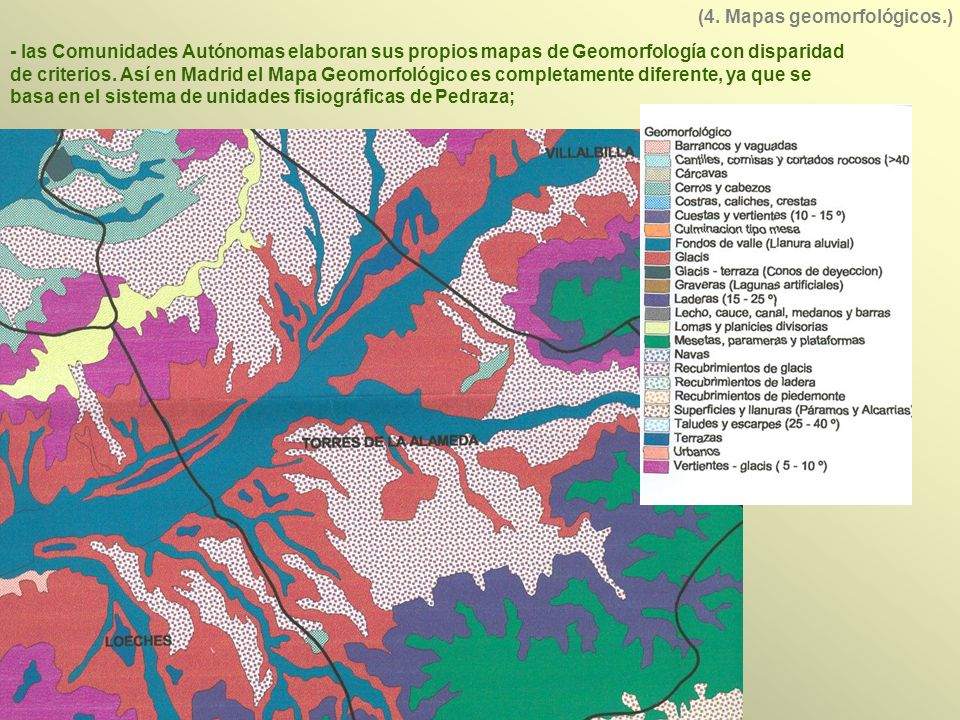 - las Comunidades Autónomas elaboran sus propios mapas de Geomorfología con disparidad de criterios.