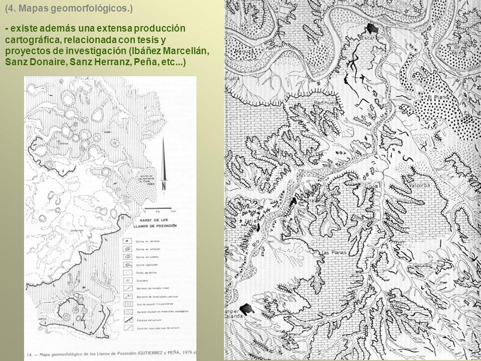 - existe además una extensa producción cartográfica, relacionada con tesis y proyectos de investigación (Ibáñez Marcellán, Sanz Donaire, Sanz Herranz, Peña, etc...) (4.