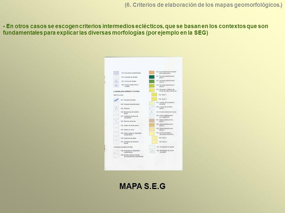 - En otros casos se escogen criterios intermedios eclécticos, que se basan en los contextos que son fundamentales para explicar las diversas morfologías (por ejemplo en la SEG) MAPA S.E.G (6.