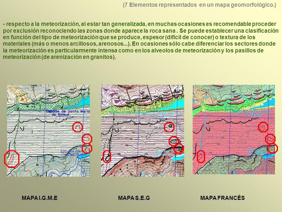 - respecto a la meteorización, al estar tan generalizada, en muchas ocasiones es recomendable proceder por exclusión reconociendo las zonas donde aparece la roca sana.