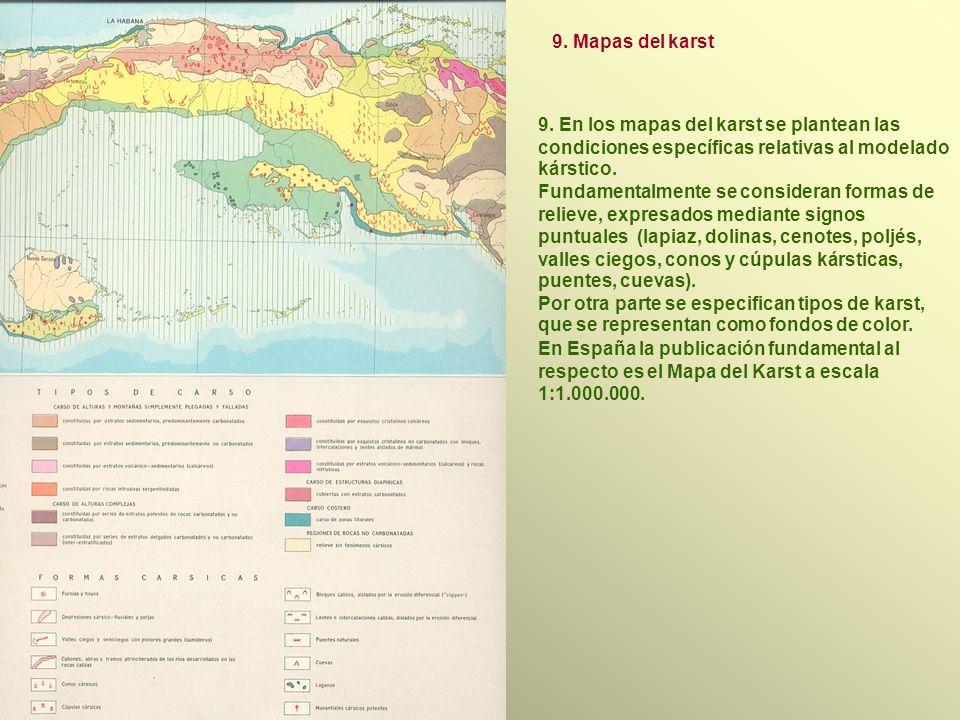 9.En los mapas del karst se plantean las condiciones específicas relativas al modelado kárstico.