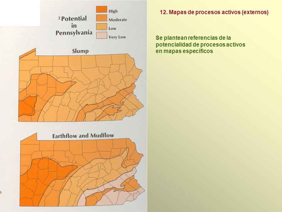 Se plantean referencias de la potencialidad de procesos activos en mapas específicos 12.