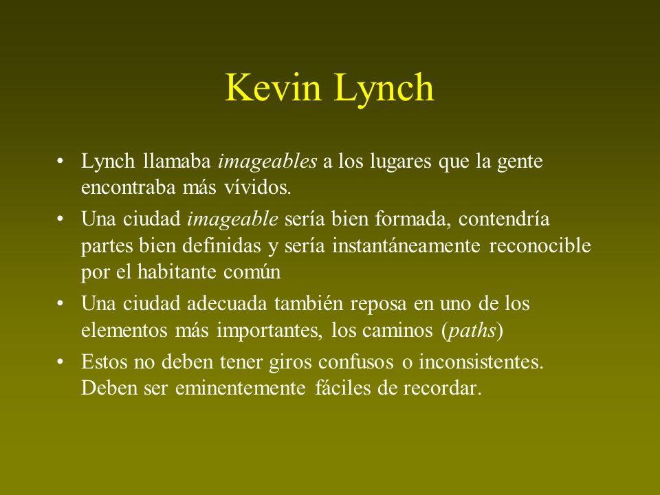 Lynch llamaba imageables a los lugares que la gente encontraba más vívidos. Una ciudad imageable sería bien formada, contendría partes bien definidas