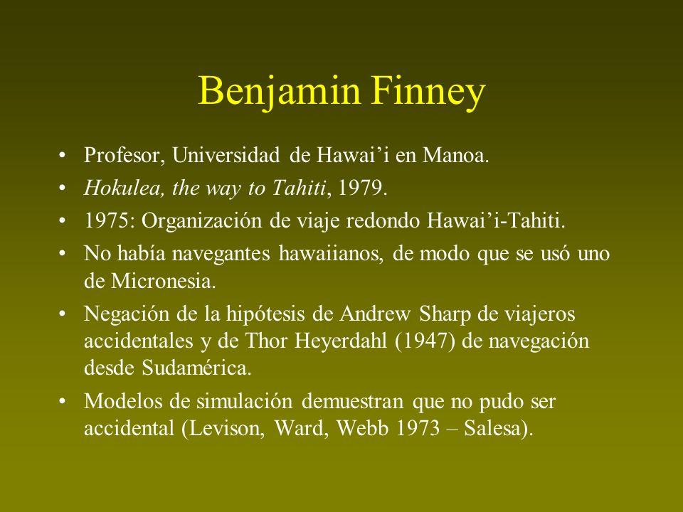 Benjamin Finney Profesor, Universidad de Hawaii en Manoa. Hokulea, the way to Tahiti, 1979. 1975: Organización de viaje redondo Hawaii-Tahiti. No habí