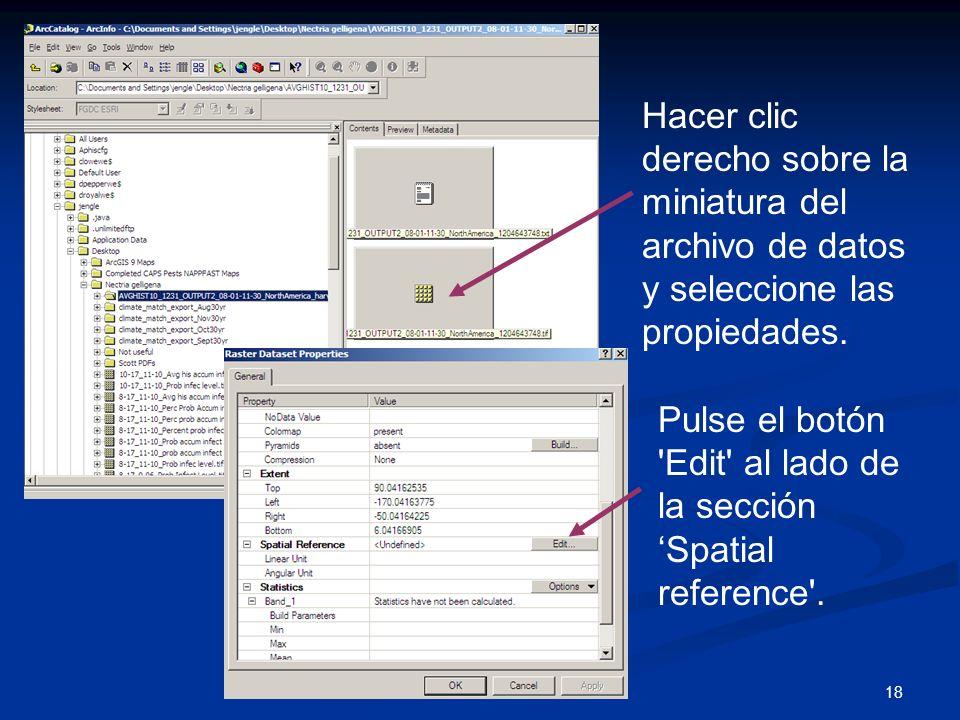 18 Hacer clic derecho sobre la miniatura del archivo de datos y seleccione las propiedades. Pulse el botón 'Edit' al lado de la sección Spatial refere