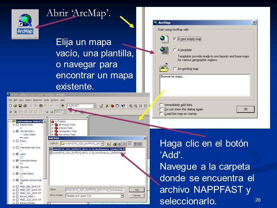 20 Abrir ArcMap. Elija un mapa vacío, una plantilla, o navegar para encontrar un mapa existente. Haga clic en el botón Add'. Navegue a la carpeta dond