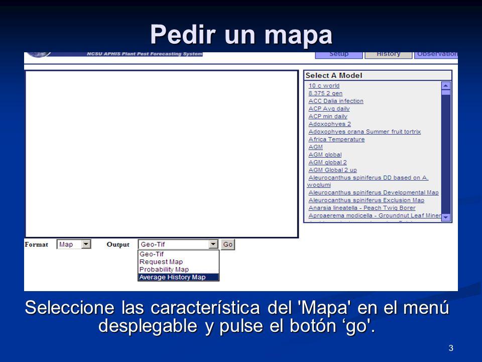 3 Pedir un mapa Seleccione las característica del 'Mapa' en el menú desplegable y pulse el botón go'.