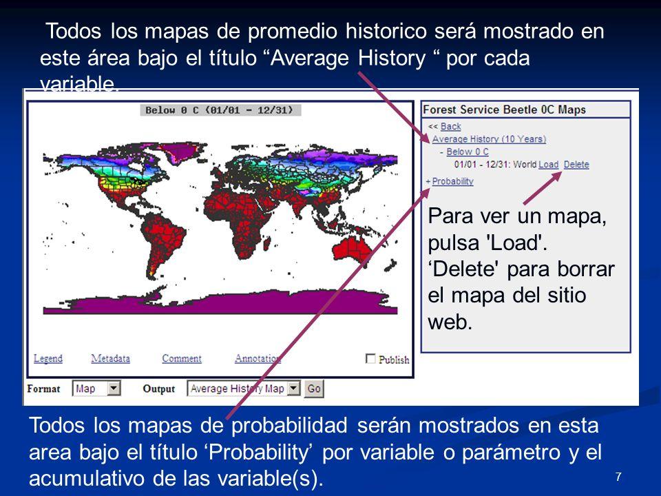 7 Todos los mapas de promedio historico será mostrado en este área bajo el título Average History por cada variable. Para ver un mapa, pulsa 'Load'. D