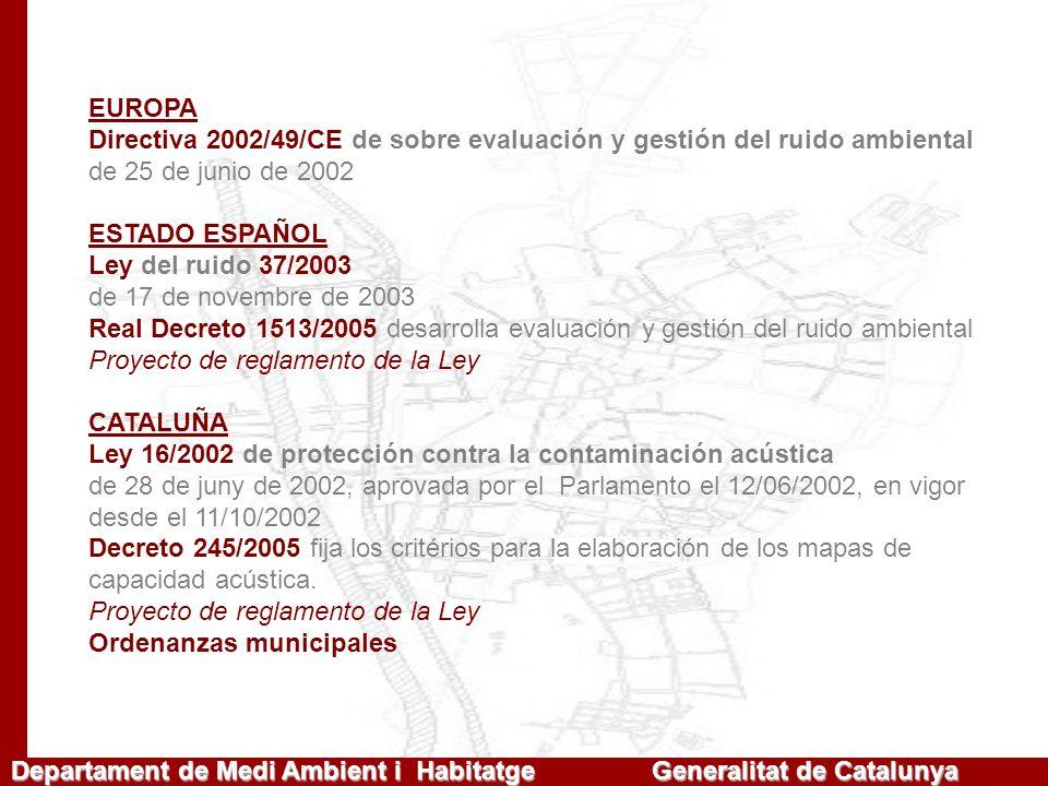 Departament de Medi Ambient i Habitatge Generalitat de Catalunya EUROPA Directiva 2002/49/CE de sobre evaluación y gestión del ruido ambiental de 25 d