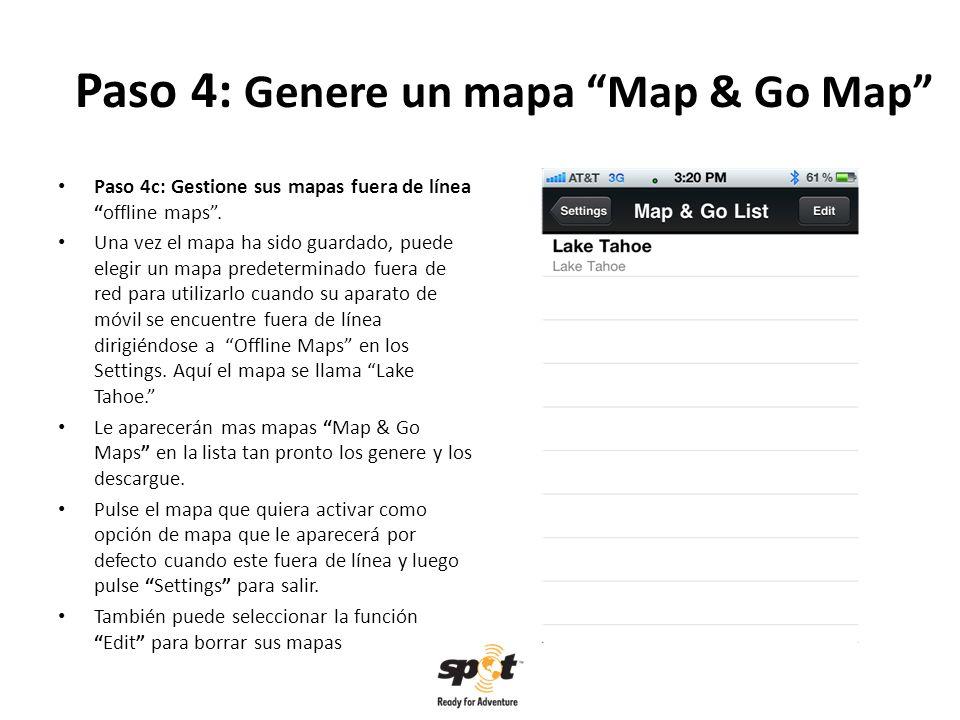 Paso 4: Genere un mapa Map & Go Map Paso 4c: Gestione sus mapas fuera de líneaoffline maps.