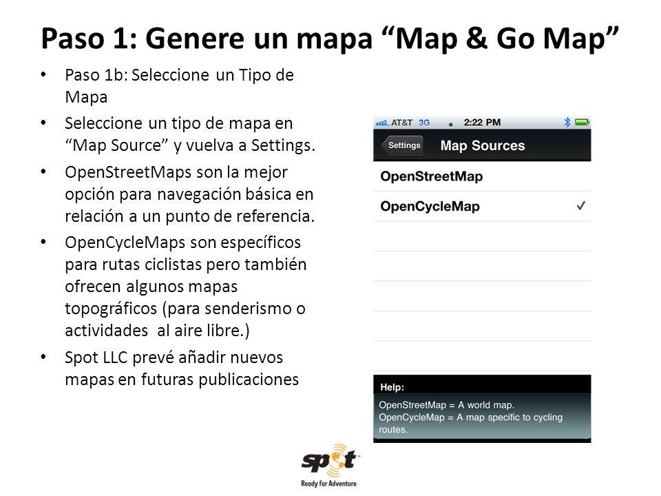 Paso 1: Genere un mapa Map & Go Map Paso 1b: Seleccione un Tipo de Mapa Seleccione un tipo de mapa en Map Source y vuelva a Settings.